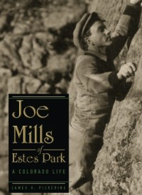 Joe Mills of Estes Park: A Colorado Life