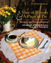 A Slice of History & A Piece of Pie: Recipes and Remembrance